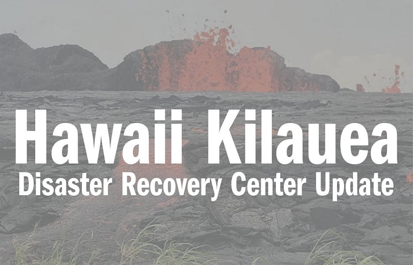 Kilauea Disaster Recovery Center reopened today after threat of hurricane passes